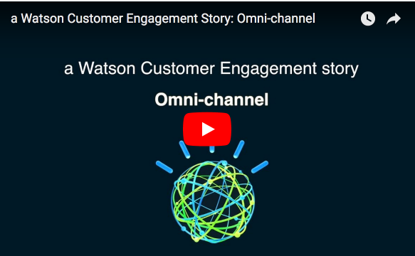 a Watson Customer Engagement Story: Omni-channel